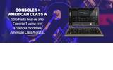 Compra Console 1 con American Class A gratis